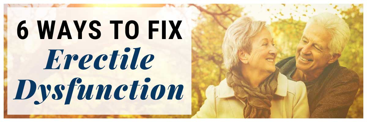 6 ways to fix erectile dysfunction